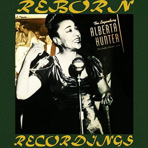 The Legendary Alberta Hunter '34 London Sessions (HD Remastered) von Alberta Hunter