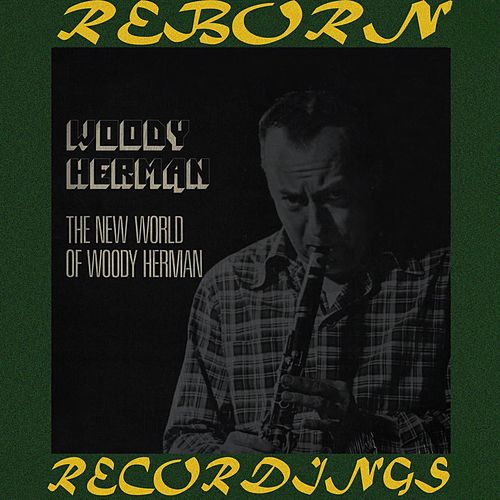 The Fourth Herd And the New World of Woody Herman (HD Remastered) by Woody Herman