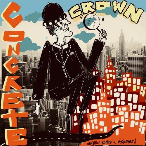 Concrete Crown (feat. Akinyemi) von Waylen Roche