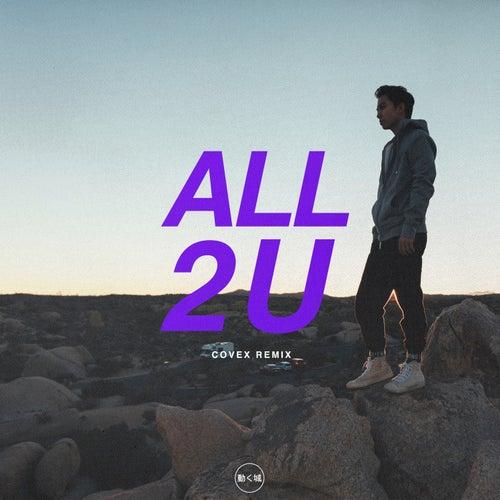 All 2 U (Covex Remix) von Manila Killa