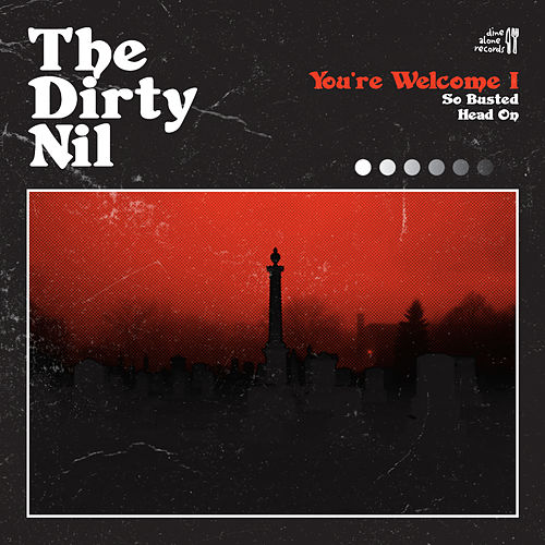 You're Welcome I by The Dirty Nil