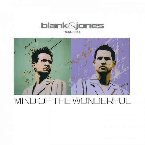 Mind of the Wonderful (All Mixes) von Blank & Jones