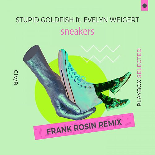 Sneakers (Frank Rosin Remix) by Stupid Goldfish
