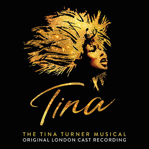 Tina: The Tina Turner Musical (Original London Cast Recording) by Various Artists