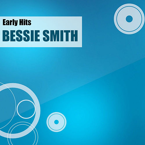 Early Hits von Bessie Smith