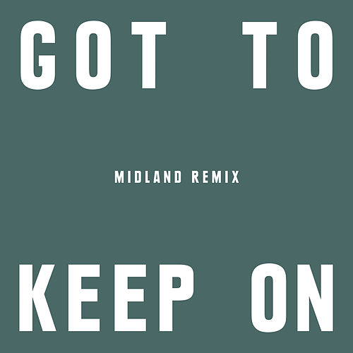 Got To Keep On (Midland Remix) von The Chemical Brothers