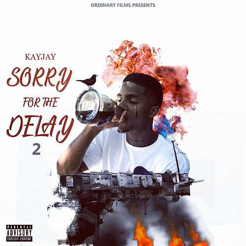 Sorry for the Delay 2 by Kay-Jay