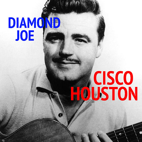 Diamond Joe by Cisco Houston