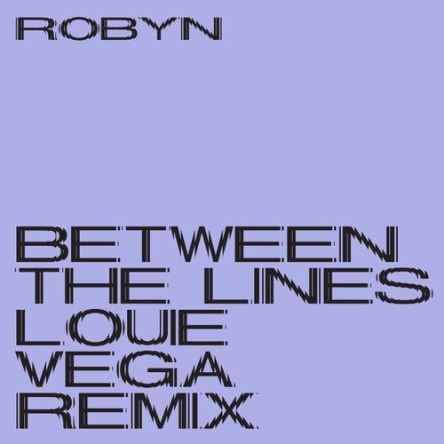 Between the Lines (Louie Vega Remix) von Robyn