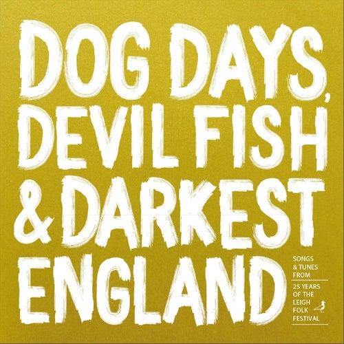 Dog Days, Devil Fish & Darkest England von Various Artists