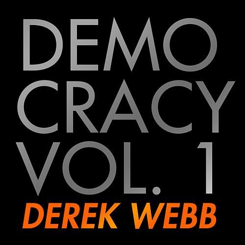Democracy, Vol. 1 von Derek Webb