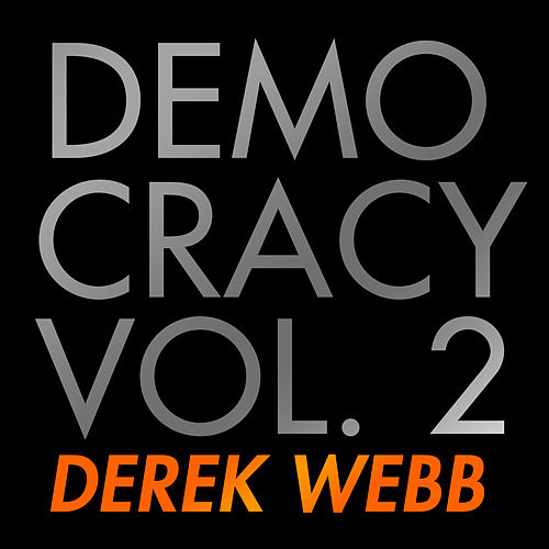 Democracy, Vol. 2 von Derek Webb