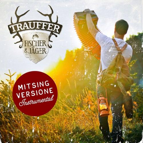 Fischer & Jäger (Mitsing Versione Instrumental) von Trauffer