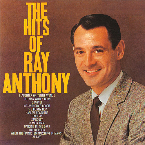 The Hits Of Ray Anthony de Ray Anthony