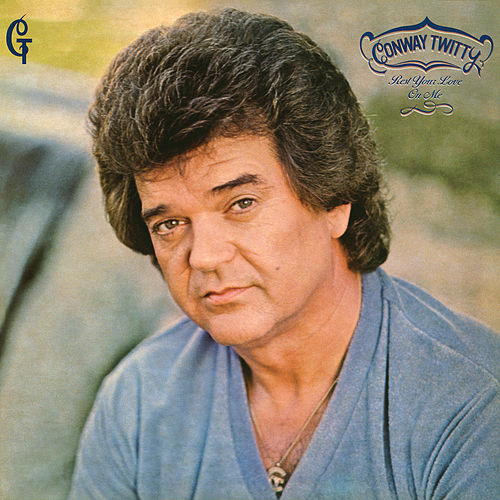 Rest Your Love On Me by Conway Twitty