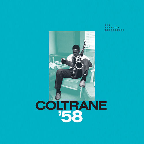 Coltrane '58: The Prestige Recordings de John Coltrane
