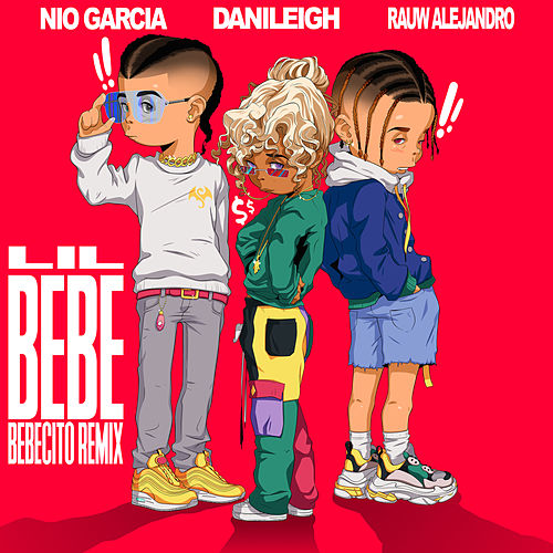 Lil Bebe (Bebecito Remix) by DaniLeigh