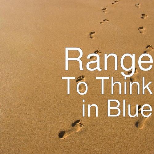 To Think in Blue von The Range