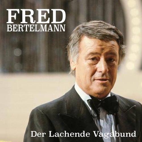 Der Lachende Vagabund von Fred Bertelmann
