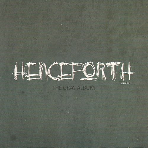 The Gray Album de Henceforth