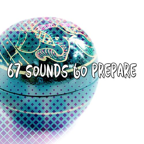 67 Sounds to Prepare von Yoga Music