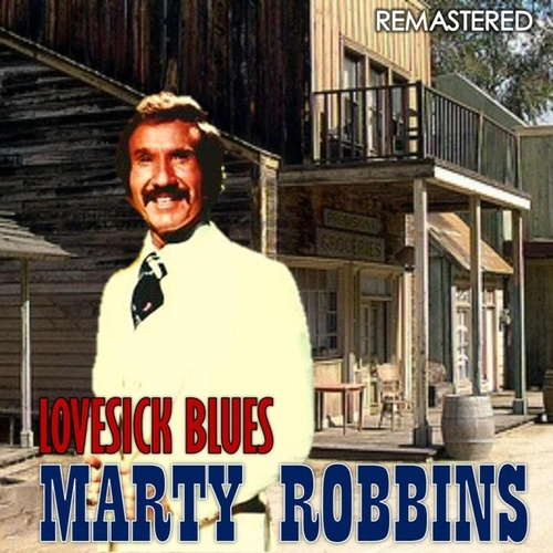Lovesick Blues (Remastered) von Marty Robbins