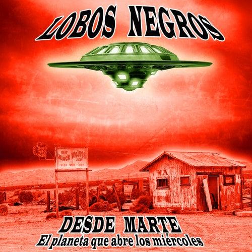 Desde Marte by Lobos Negros