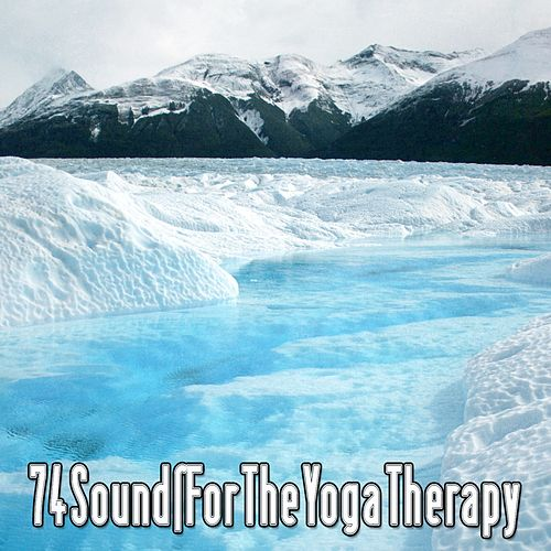74 Sounds for the Yoga Therapy by Asian Traditional Music