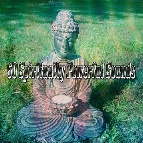 50 Spiritually Powerful Sounds von Meditación Música Ambiente