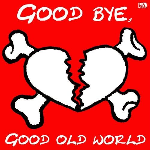 Goodbye, Good Old World von Jørg