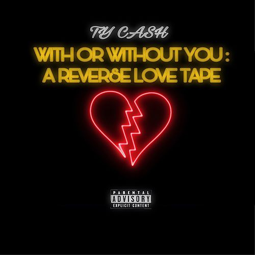 With or Without You: A Reverse Love Tape von Tycash