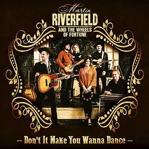 Don't It Make You Wanna Dance by Martin Riverfield and the Wheels of Fortune Band