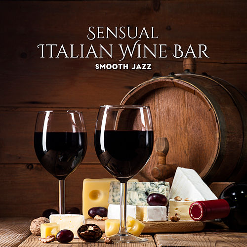 Sensual Italian Wine Bar Smooth Jazz by Vintage Cafe