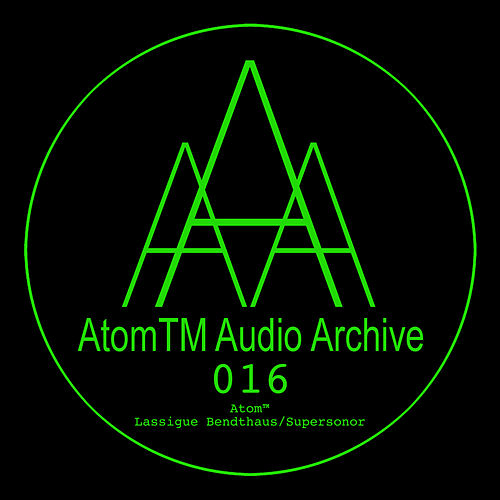 Lassigue Bendthaus/Supersonor de Atom Heart