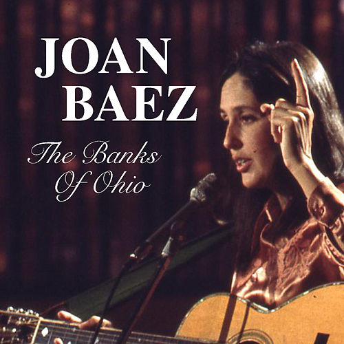 The Banks Of Ohio by Joan Baez