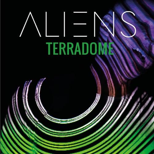 Terradome by Aliens