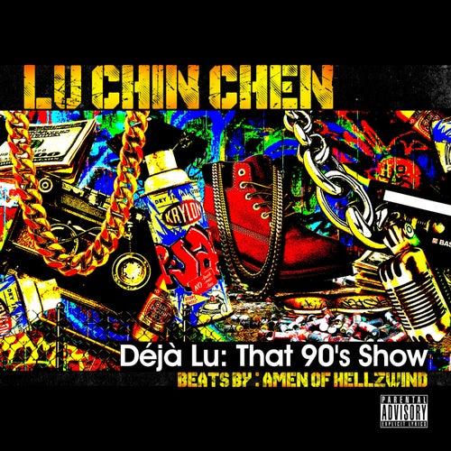 Deja Lu: That 90's Show de Lu Chin Chen