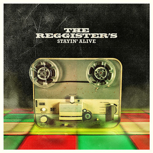 Stayin' Alive by The Reggister's