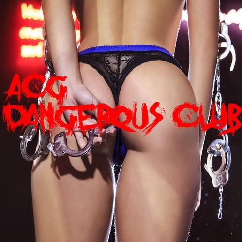 Dangerous Club von Acg