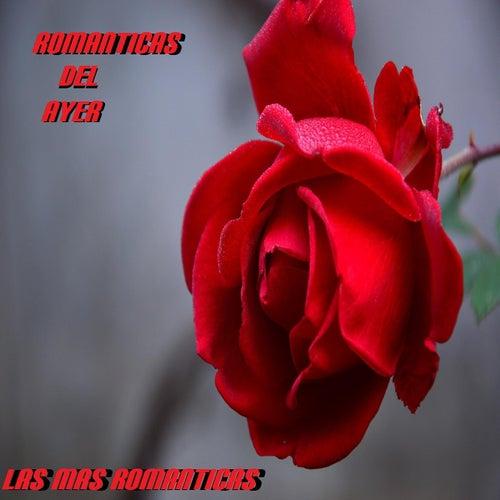 Romanticas Del Ayer by Las Mas Romanticas