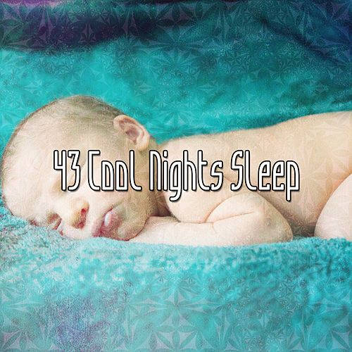 43 Cool Nights Sleep by White Noise for Babies