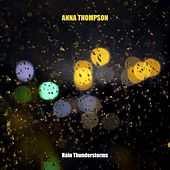 Rain Thunderstorms by Anna Thompson