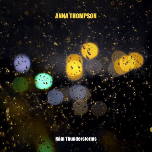 Rain Thunderstorms by Anna Thompson