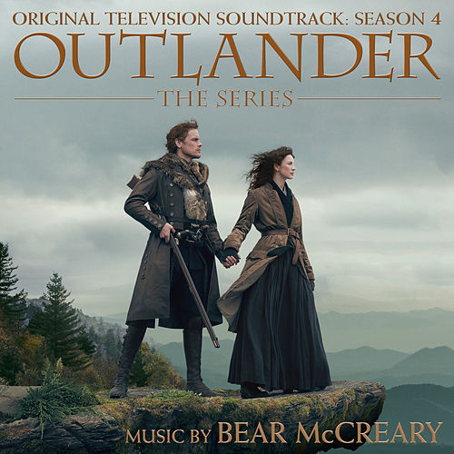 Outlander: Season 4 (Original Television Soundtrack) by Bear McCreary