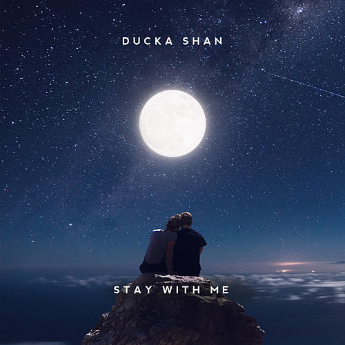 Stay With Me by Ducka Shan