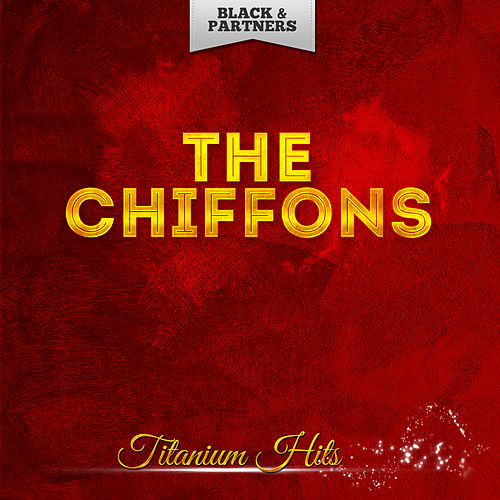 Titanium Hits by The Chiffons