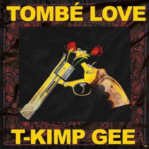 Tombé love de T Kimp Gee