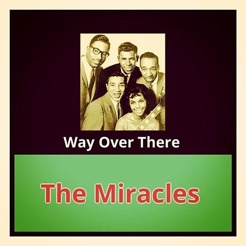 Way over There de The Miracles