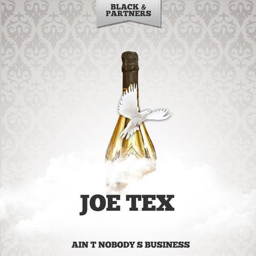 Ain t Nobody s Business by Joe Tex