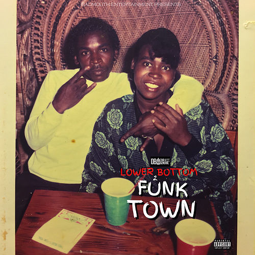 Lower Bottom 2 Funk Town von D.B. Tha General